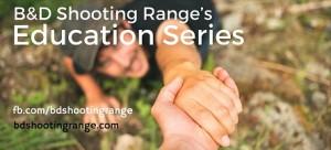 B&D Shooting Range's Education Series 2-sm