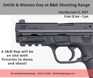 Smith & Wesson Day! 6/22/19 @ B&D Shooting Range